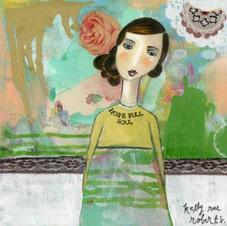 Hope Full Soul - Kelly Rae Roberts