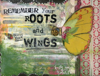 Roots & Wings - Kelly Rae Roberts