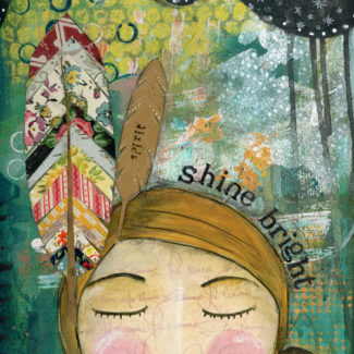 Shine Bright - Kelly Rae Roberts