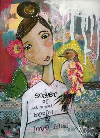 Seeker of Hope + Love - Kelly Rae Roberts