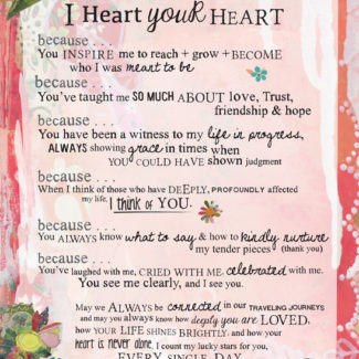 I Heart Your Heart - Manifesto - Kelly Rae Roberts - prints - Manifestos