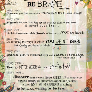 The BE BRAVE Manifesto - Kelly Rae Roberts - prints - Manifestos