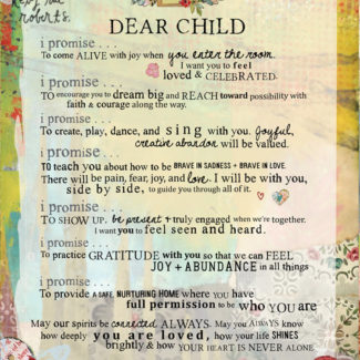 Dear Child - manifesto - Kelly Rae Roberts - prints - Manifestos