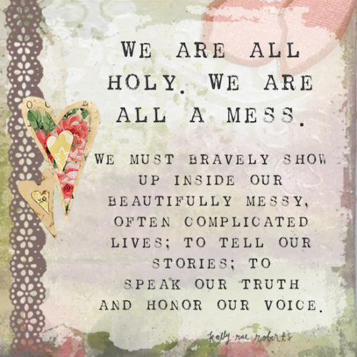 Messed Up Life Quotes: We Are All Holy. We Are All A Mess