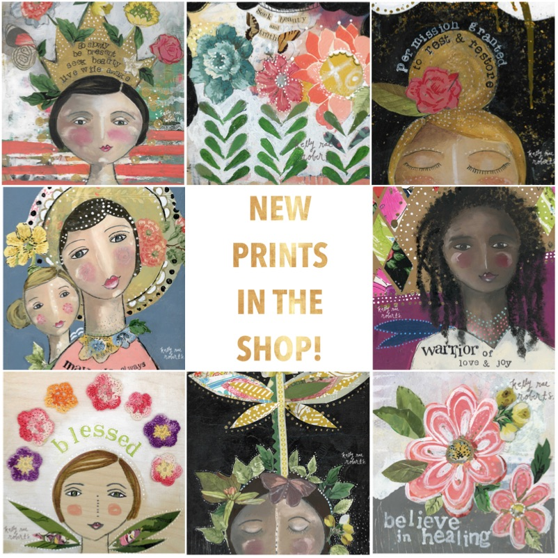 New Prints in the Shop! - Kelly Rae Roberts