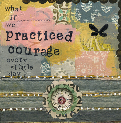 thoughts on practicing courage