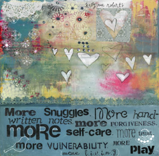 More Living by Kelly Rae Roberts