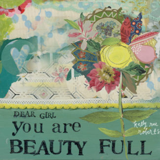 You are beauty full - Kelly Rae Roberts