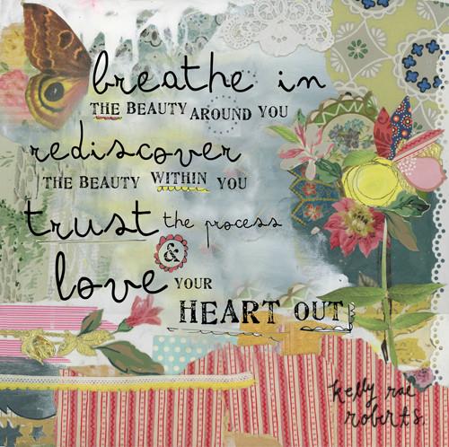 Breathe In - Kelly Rae Roberts