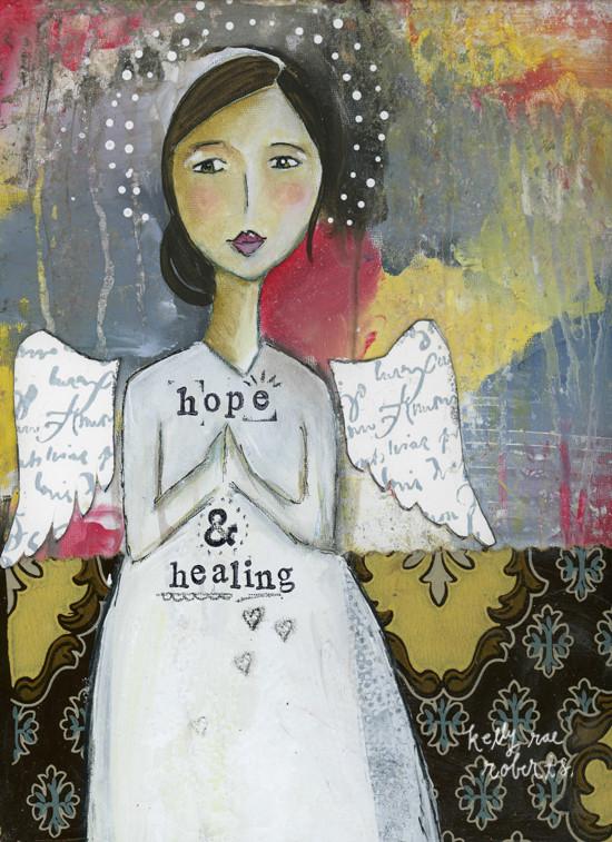 Hope + Healing - Kelly Rae Roberts