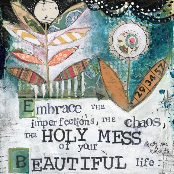 Holy Mess - Kelly Rae Roberts