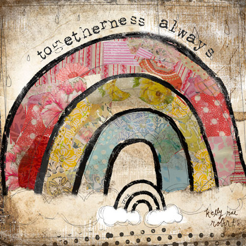 Togetherness Always - Kelly Rae Roberts