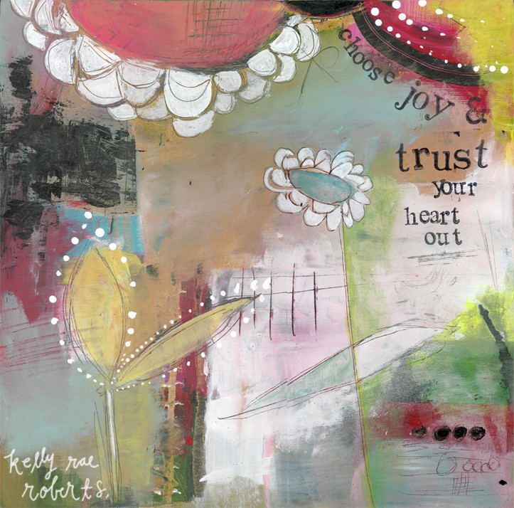 Trust Your Heart Out - Print - Kelly Rae Roberts - prints - Mantras
