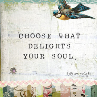 Choose What Delights Your Soul low res