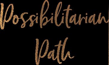 Possibilitarian Path