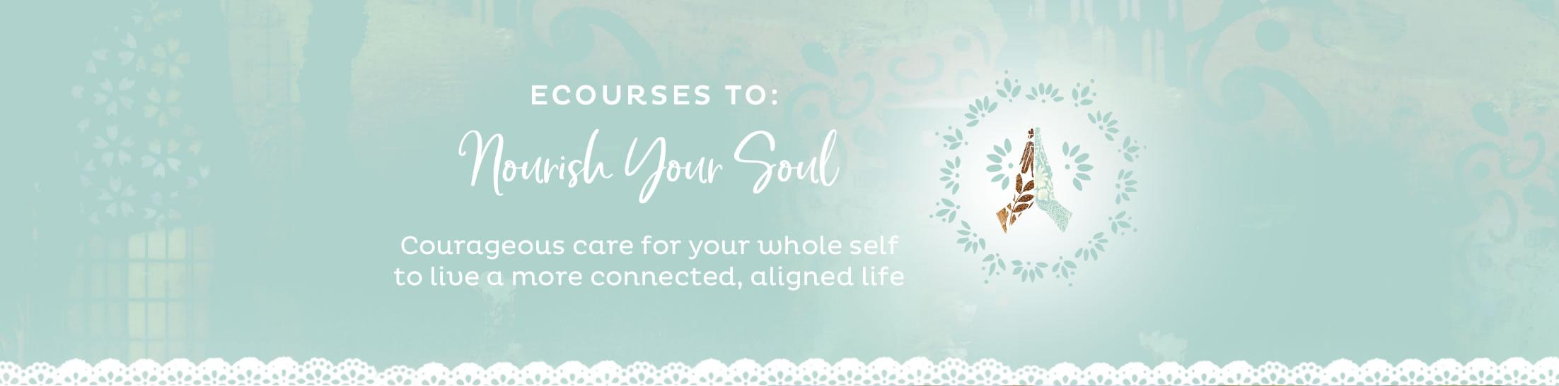 eCourses to Nourish Your Soul