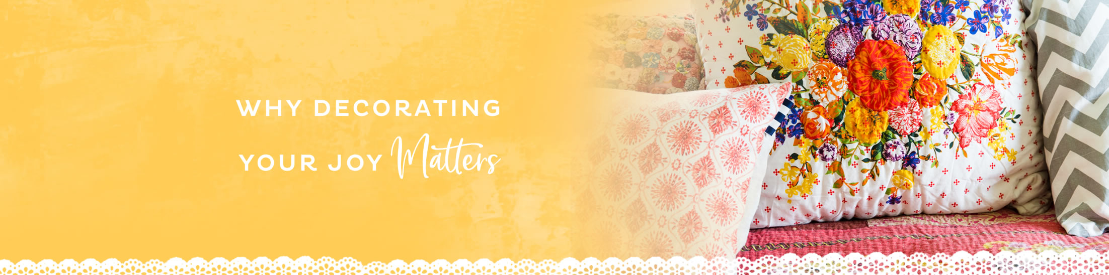 Why Decorating Your Joy Matters
