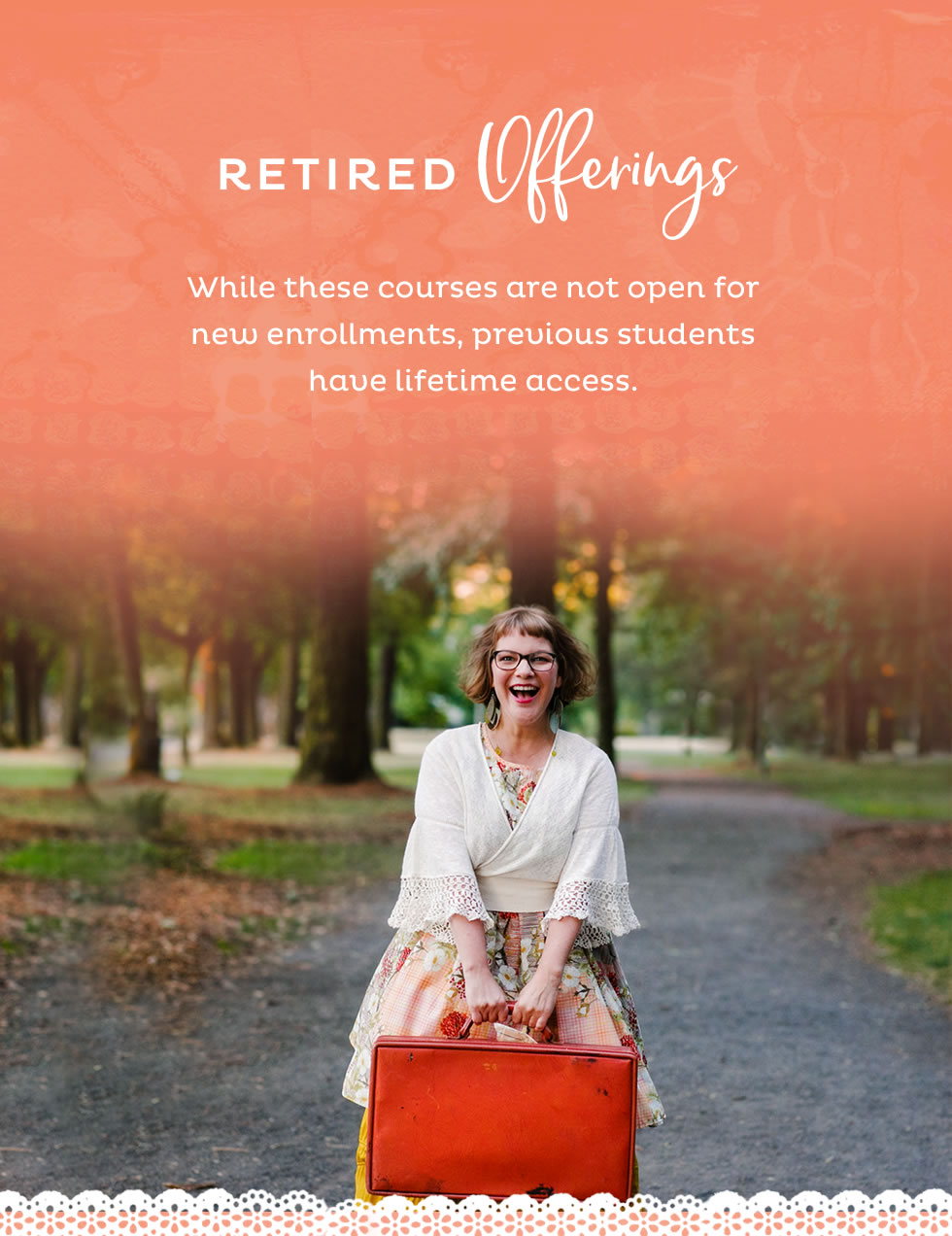 Retired Offerings:  While these courses are not open for new enrollments, previous students have lifetime access.