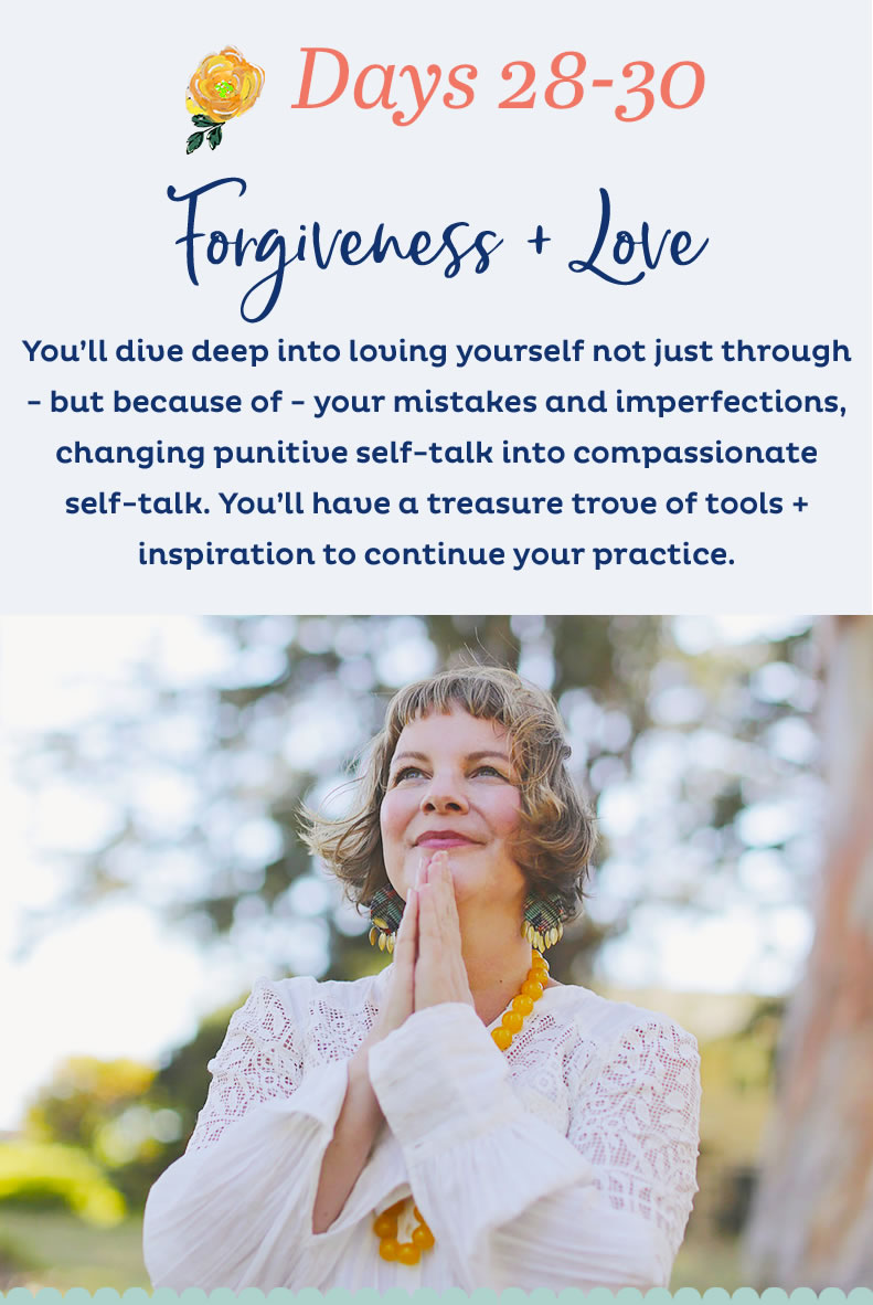 Days 28-30 : Forgiveness + Love