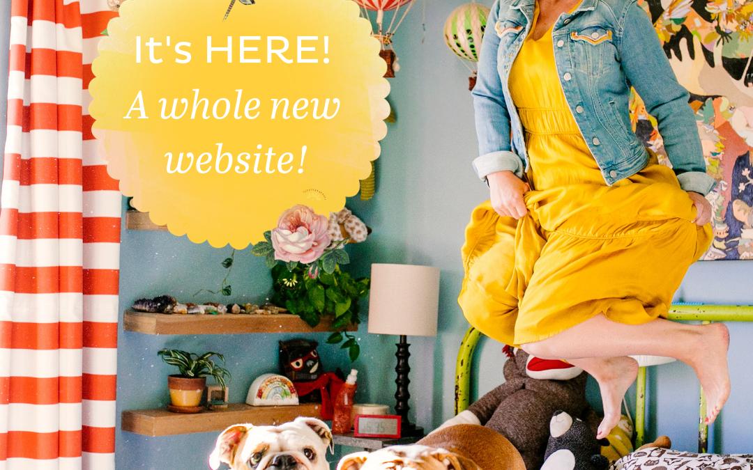 It's here! A brand new website! Hello, happy dances!