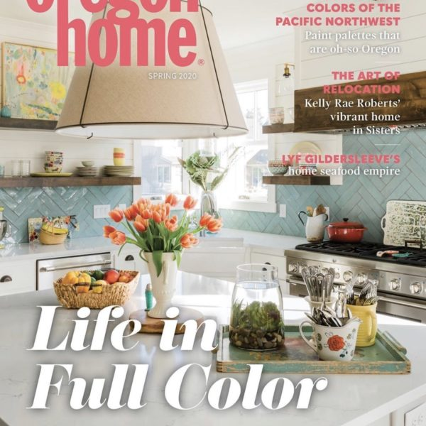 Our home is on the cover of Oregon Home Mag!